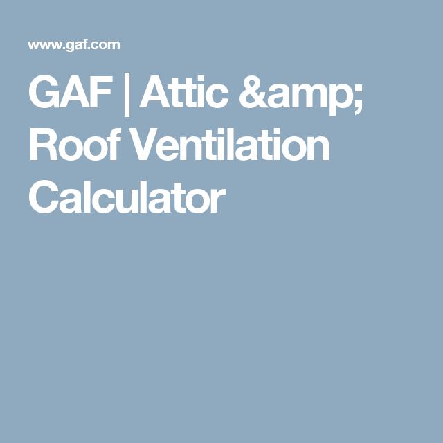 GAF | Attic U0026 Roof Ventilation Calculator