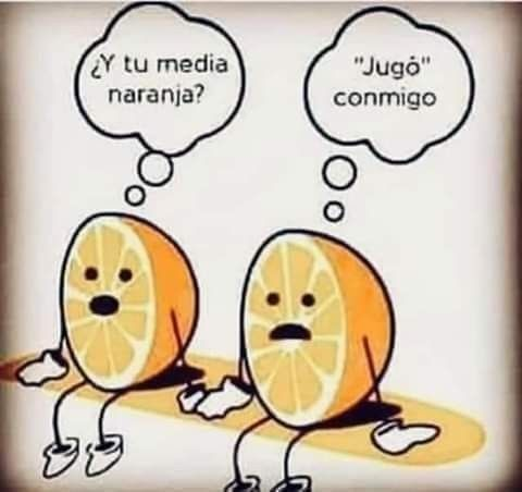 Y Tu Media Naranja Frases De Amor Chistosas