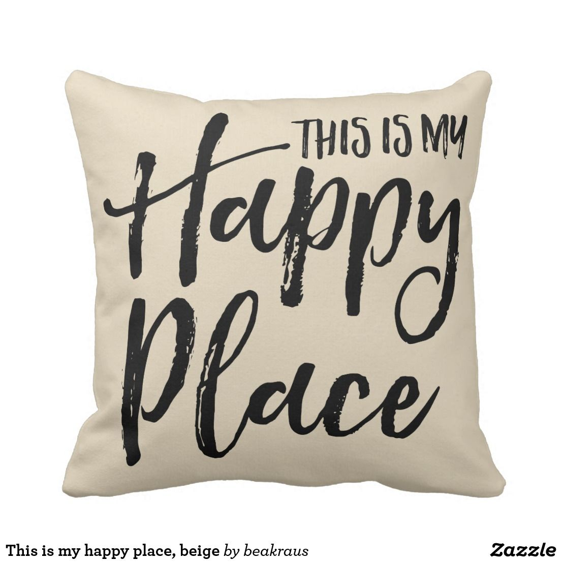 This is my happy place, beige throw pillow