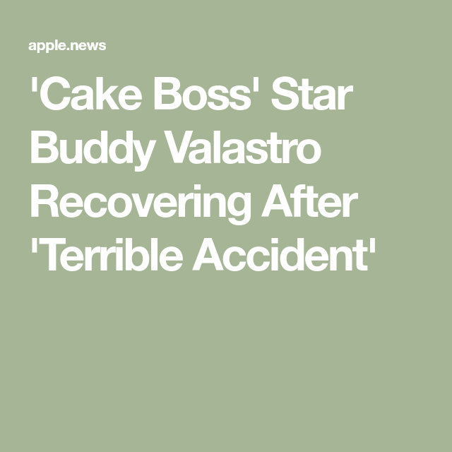 Cake Boss Star Buddy Valastro Recovering After Terrible Accident Entertainment Tonight In 2020 Buddy Valastro Cake Boss Buddy