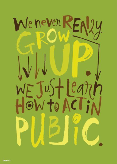 Grow Up Quotes Classy I Guess I Will Never Grow Up.quotes  Pinterest  Wisdom Wise .