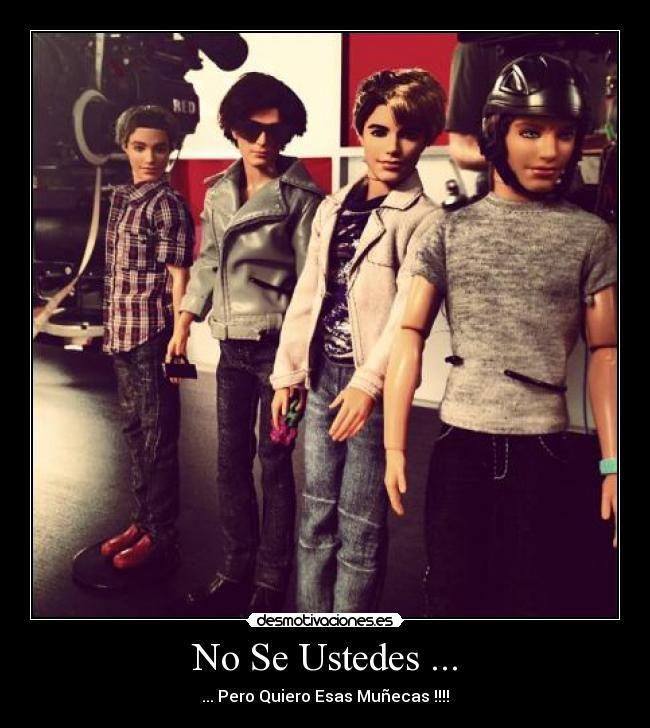 aaay yo quiero esos muñecos
