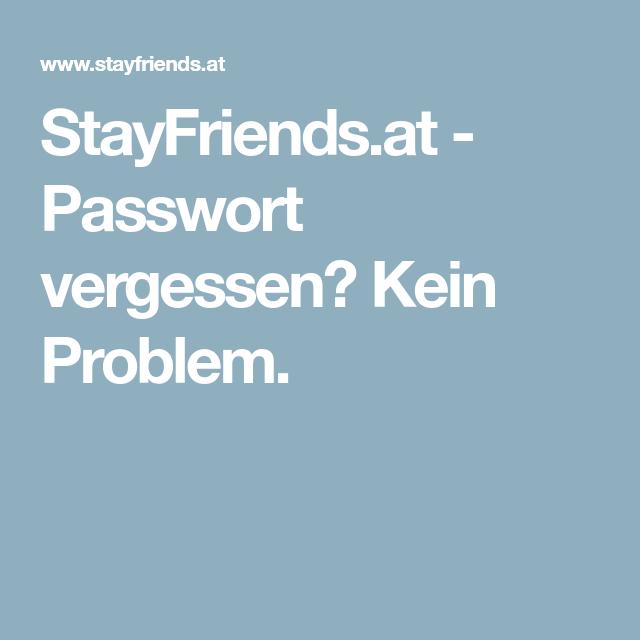 StayFriends.at Passwort vergessen? Kein Problem