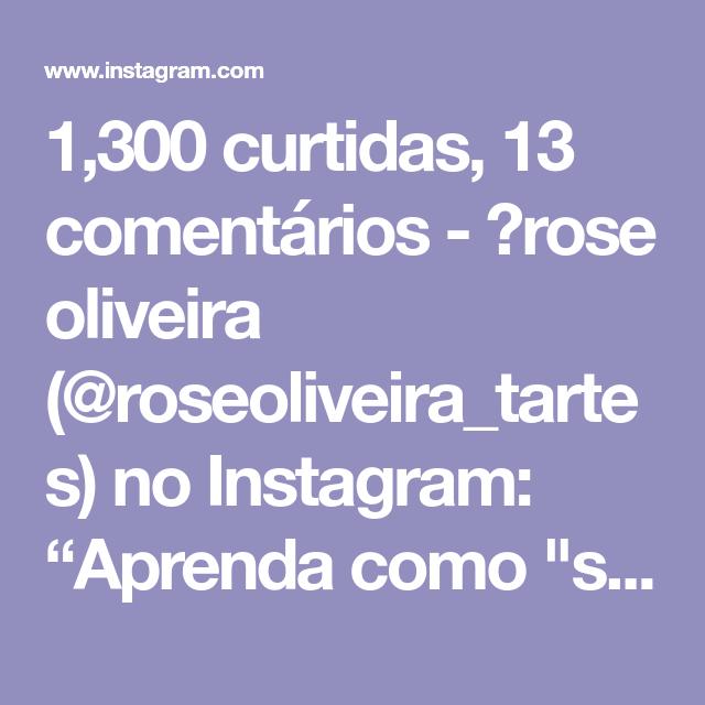 """1,300 curtidas, 13 comentários - 💮rose oliveira (@roseoliveira_tartes) no Instagram: """"Aprenda como """"subir"""" o cesto depois da base pronta. Existem outras maneiras, mas gostei dessa…"""""""