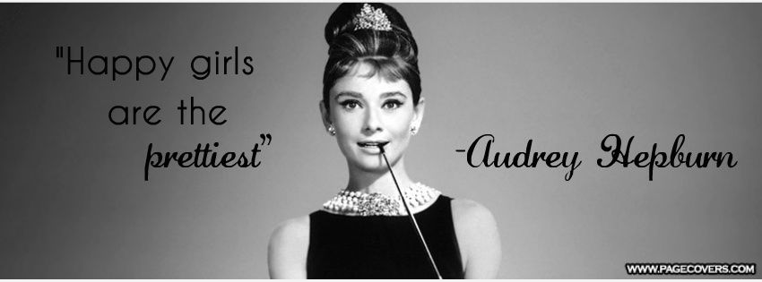 Happy Girls are the Prettiest! Audrey hepburn, Happy