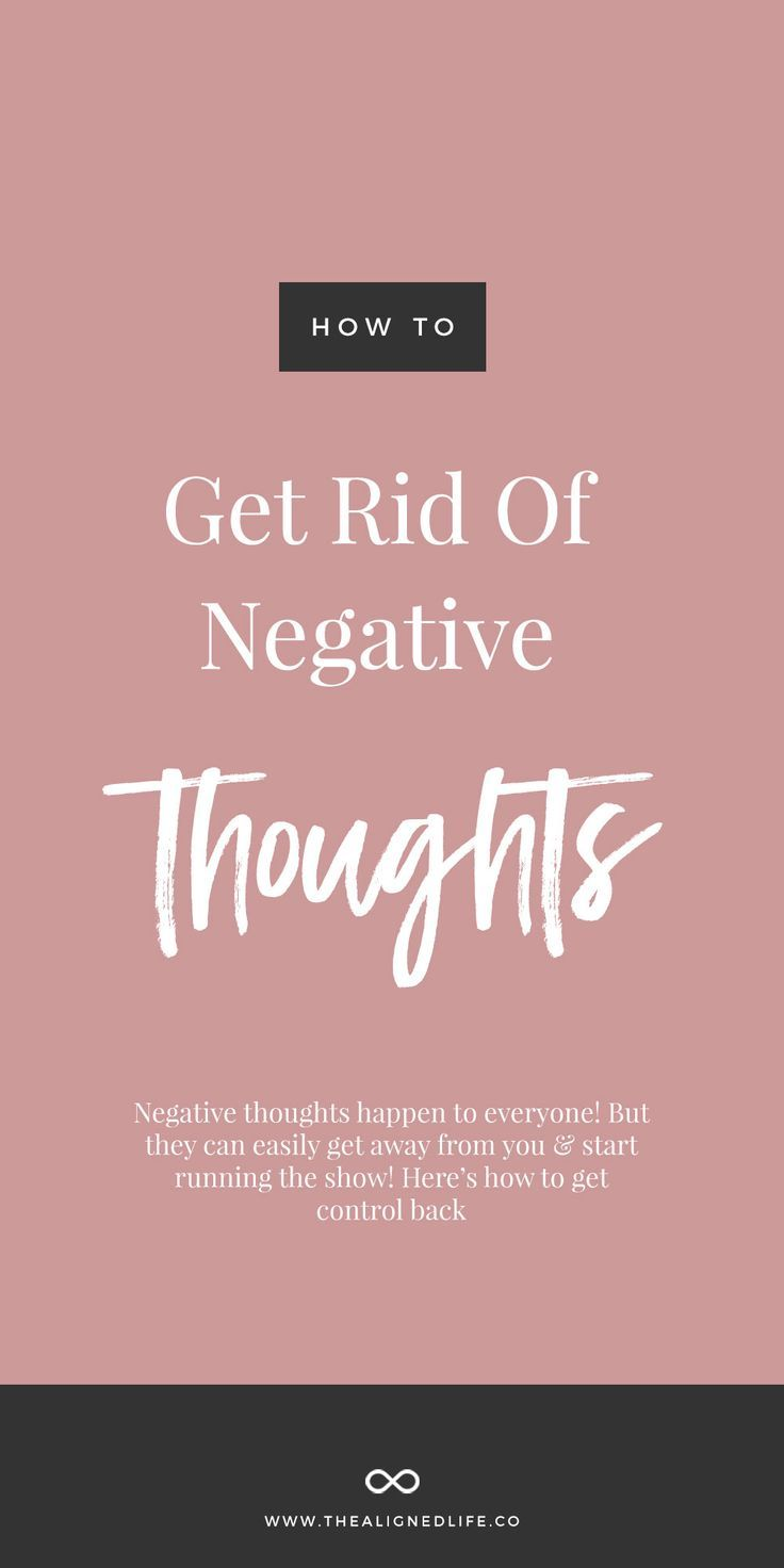 How to get rid of negative thoughts negative thoughts