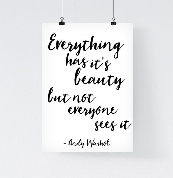Inspirational print everthing has its beauty but not everyone sees it andy warhol quote · black whitemotivational
