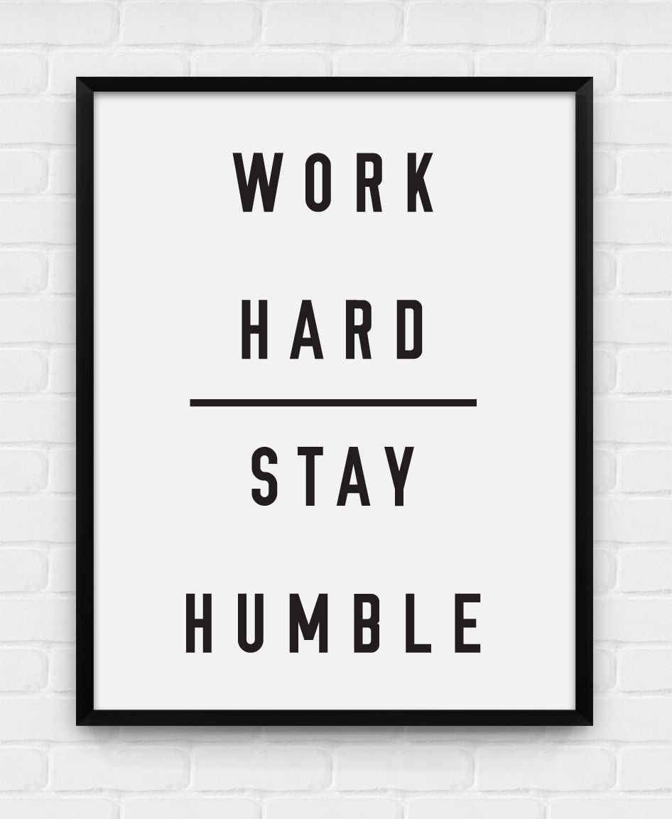 Work hard stay humble printable poster digital art for Free printable funny posters