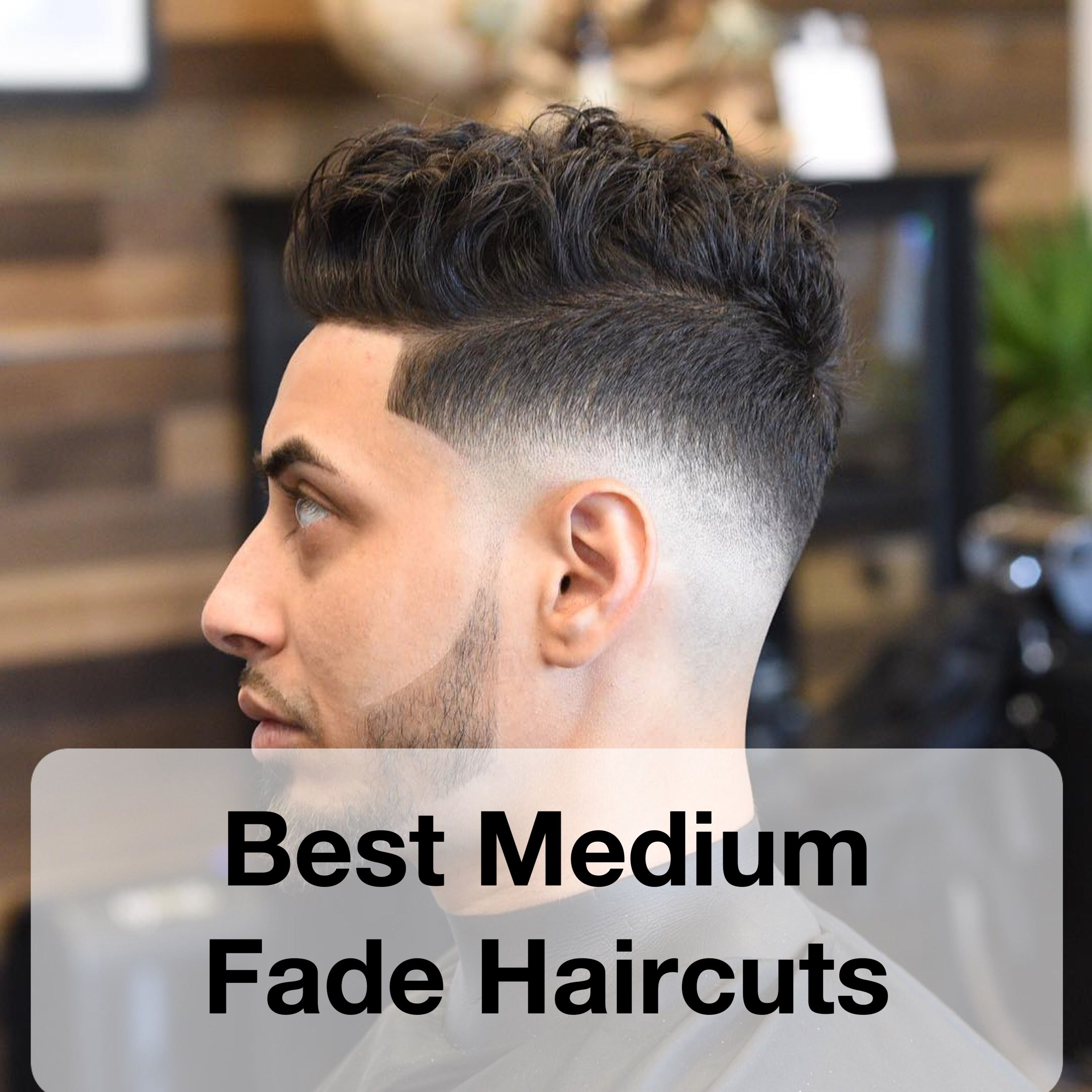 Different types of fade haircuts for men what is mid fade  best medium fade haircuts  hair u make up