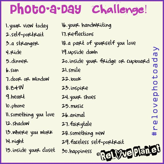 ♥☺ ReLove Plan.et ☺♥: ☺ Photo-A-Day 30 Day Challenge! ☺