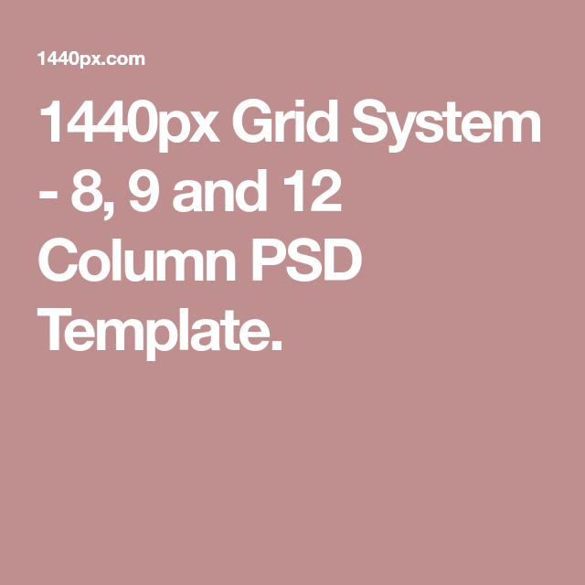 1440px Grid System 8 9 And 12 Column Psd Template