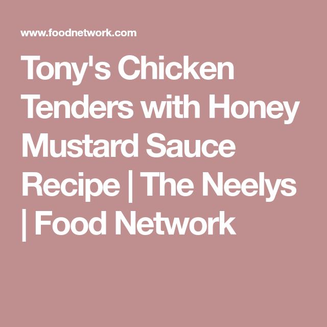 tony s chicken tenders with honey mustard sauce rețetă favorite