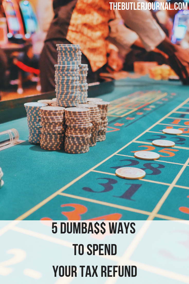 5 Dumba$$ Ways to Spend Your Tax Refund | All Things Money