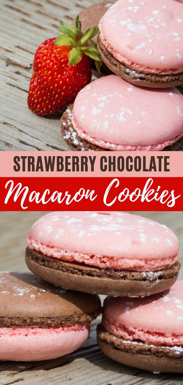 To Die For Strawberry Chocolate Macaron Cookies Recipe Macaron Cookies Chocolate Macaron Chocolate Strawberries