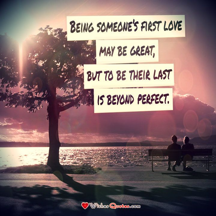 Relationship Quote Couple Love Being Someones First Love May Be Great But