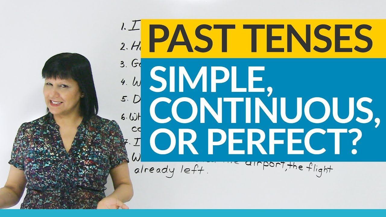 Are you sure which past tense to use and when do you