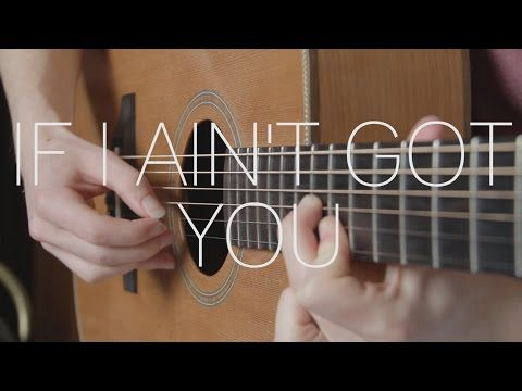 Alicia Keys If I Ain T Got You Fingerstyle Guitar Cover With