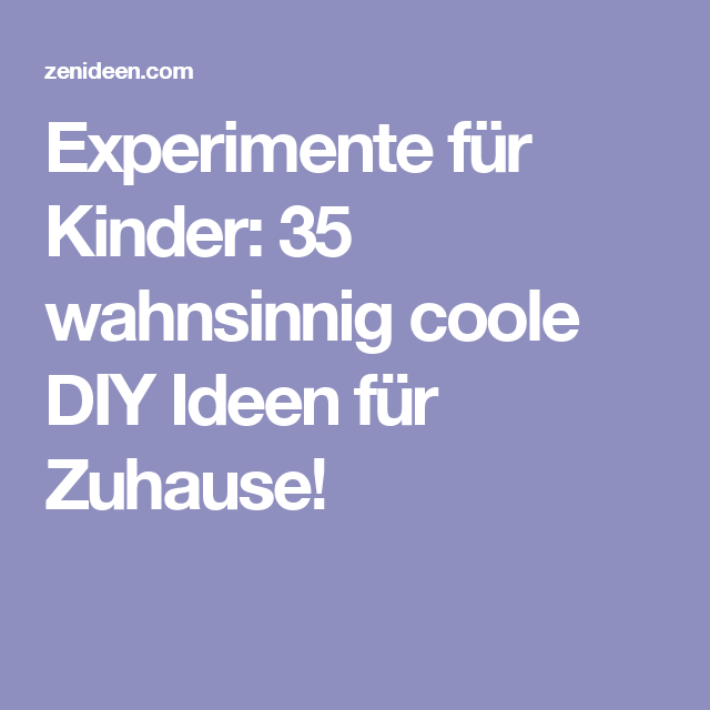 experimente f r kinder 35 wahnsinnig coole diy ideen f r zuhause kindergarten pinterest. Black Bedroom Furniture Sets. Home Design Ideas