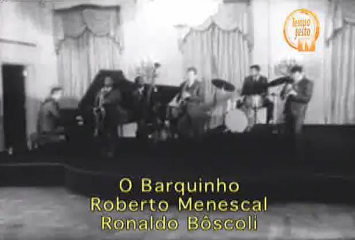 O Barquinho (Menescal & Bôscoli) na Casa Branca 1962