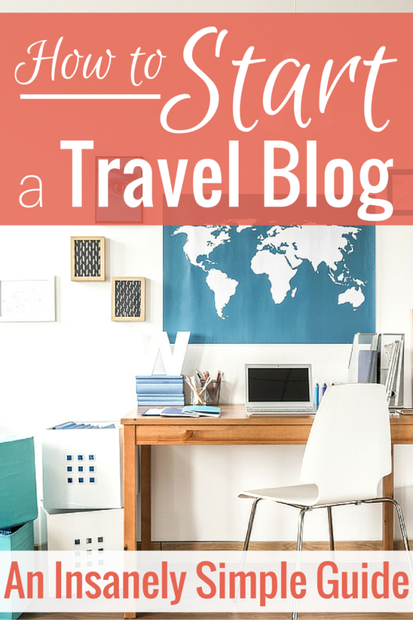 The Super Quick Guide To Starting Your First Travel Blog