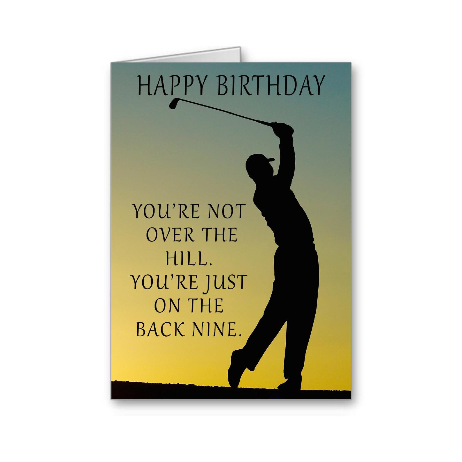 Golf Birthday Card You Re Not Over The Hill You Re Etsy In 2021 Golf Birthday Cards Birthday Wishes For Men Happy Birthday Golf