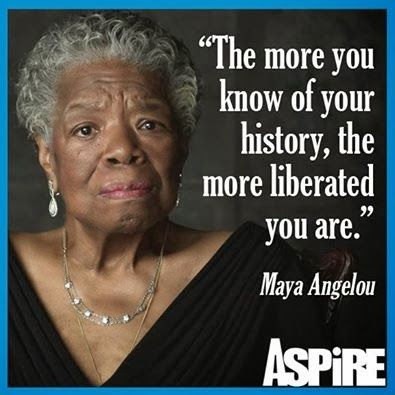 John Malveaux Quotes Maya Angelou: 'The more you know of your history, the more liberated you are.'