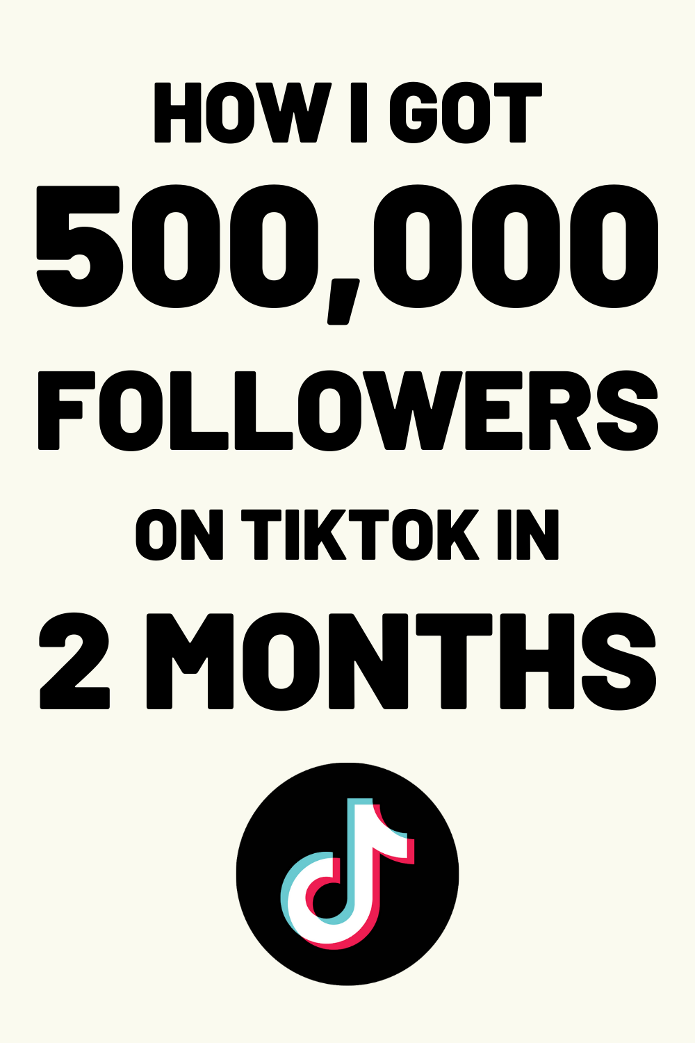 Ultimate Guide To Tiktok How I Got 500k Followers In 2 Months Grow Social Media Social Media Marketing How To Get Followers
