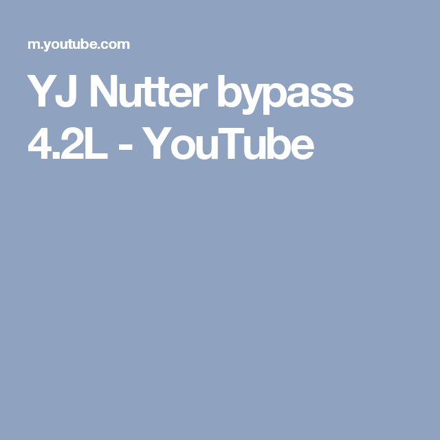 Yj Nutter Bypass 4 2l Youtube Nutter Bypass Youtube