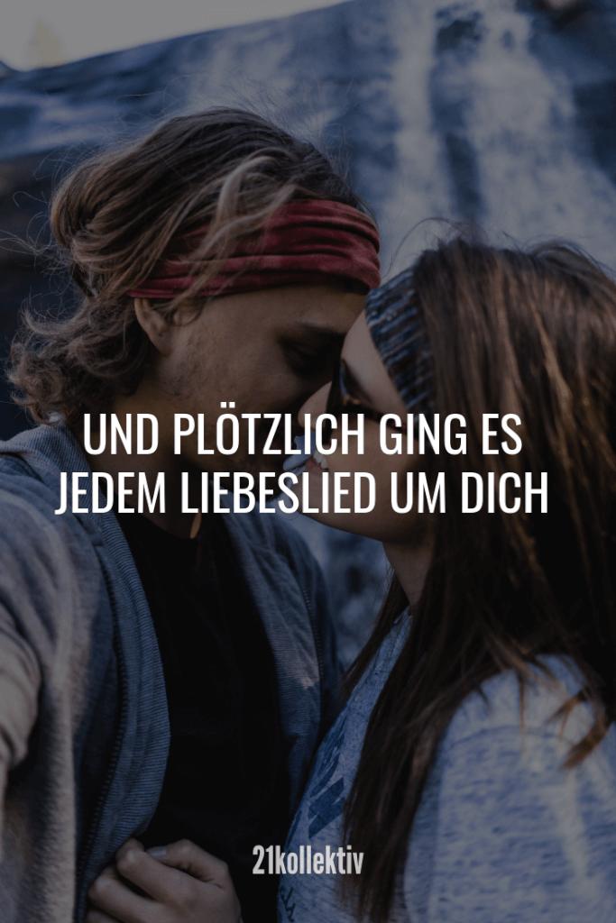 Und plötzlich ging es in jedem Liebeslied um dich. | Mehr Liebessprüche findest du auf unserem Blog!