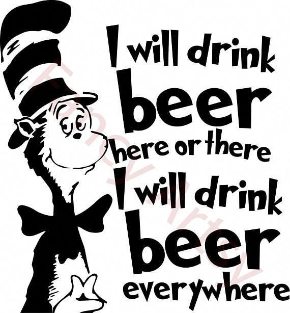 Dr Seuss Beer Quote. SVG File Easy to download Easy to #easycraftideas | Beer quotes, Dr seuss ...