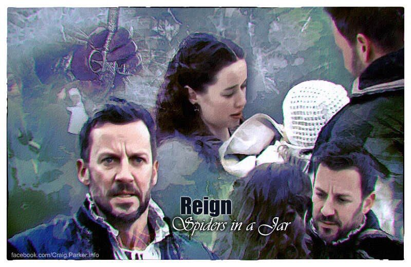 #Reign 3x18 Spiders in a jar #ladylola #narcisse #annapopplewell #craigparker