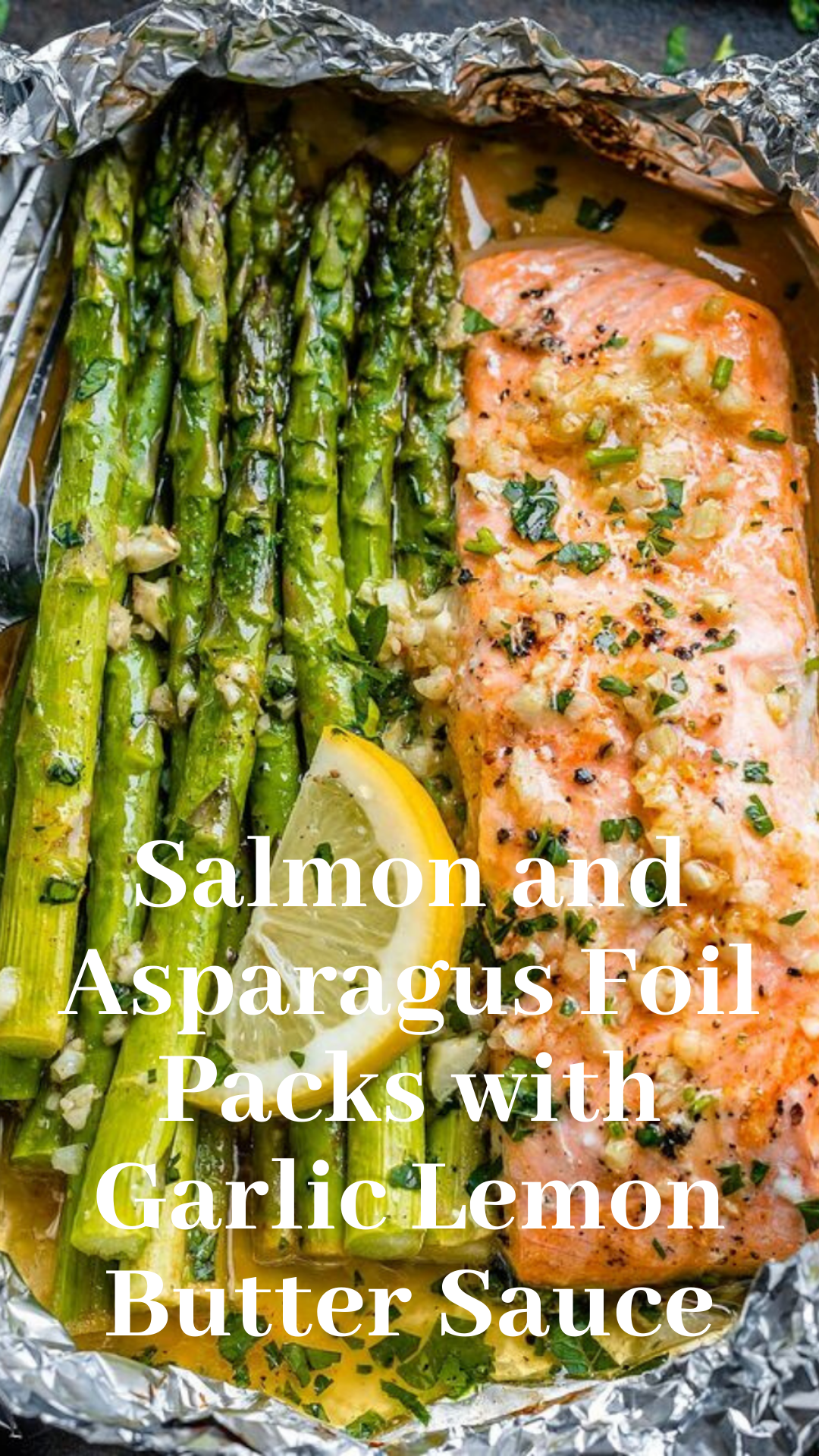 Salmon and Asparagus Foil Packs with Garlic Lemon Butter Sauce