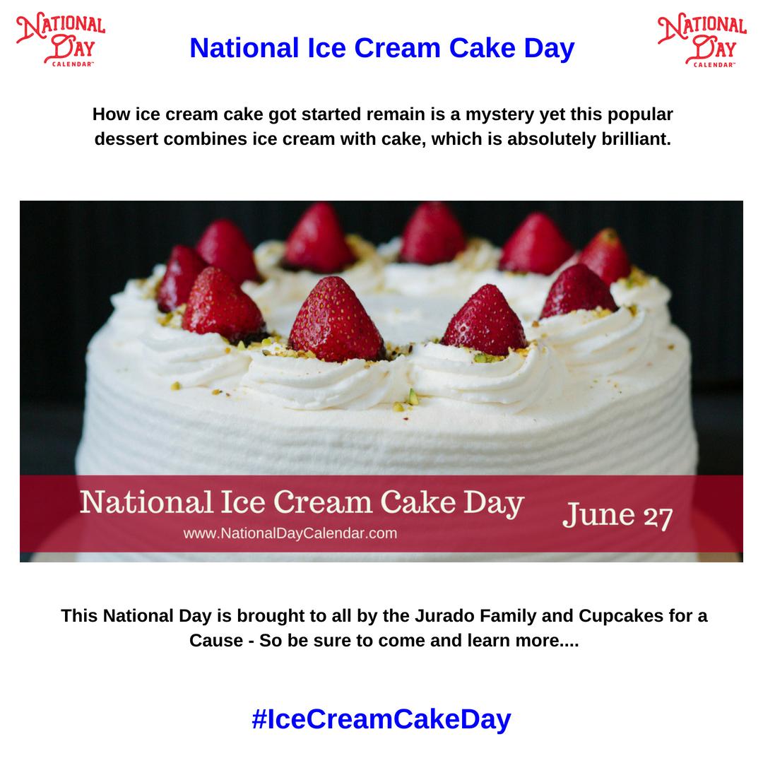 National Ice Cream Cake Day June 27 Ice Cream Cake Cream Cake Homemade Chocolate Cake