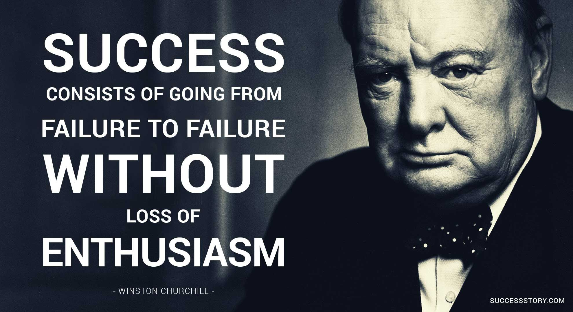 Success consists of going from failure to failure without ...