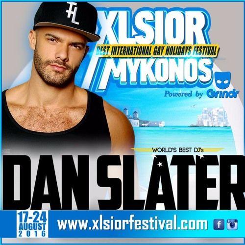 XLSIOR MYKONOS 2016 PODCAST ( DJ DAN SLATER ) by XLSIOR FESTIVAL on SoundCloud