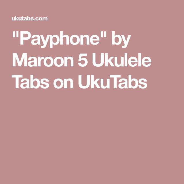 payphone ukulele maroon ukulele ukulele chords ukulele tabs