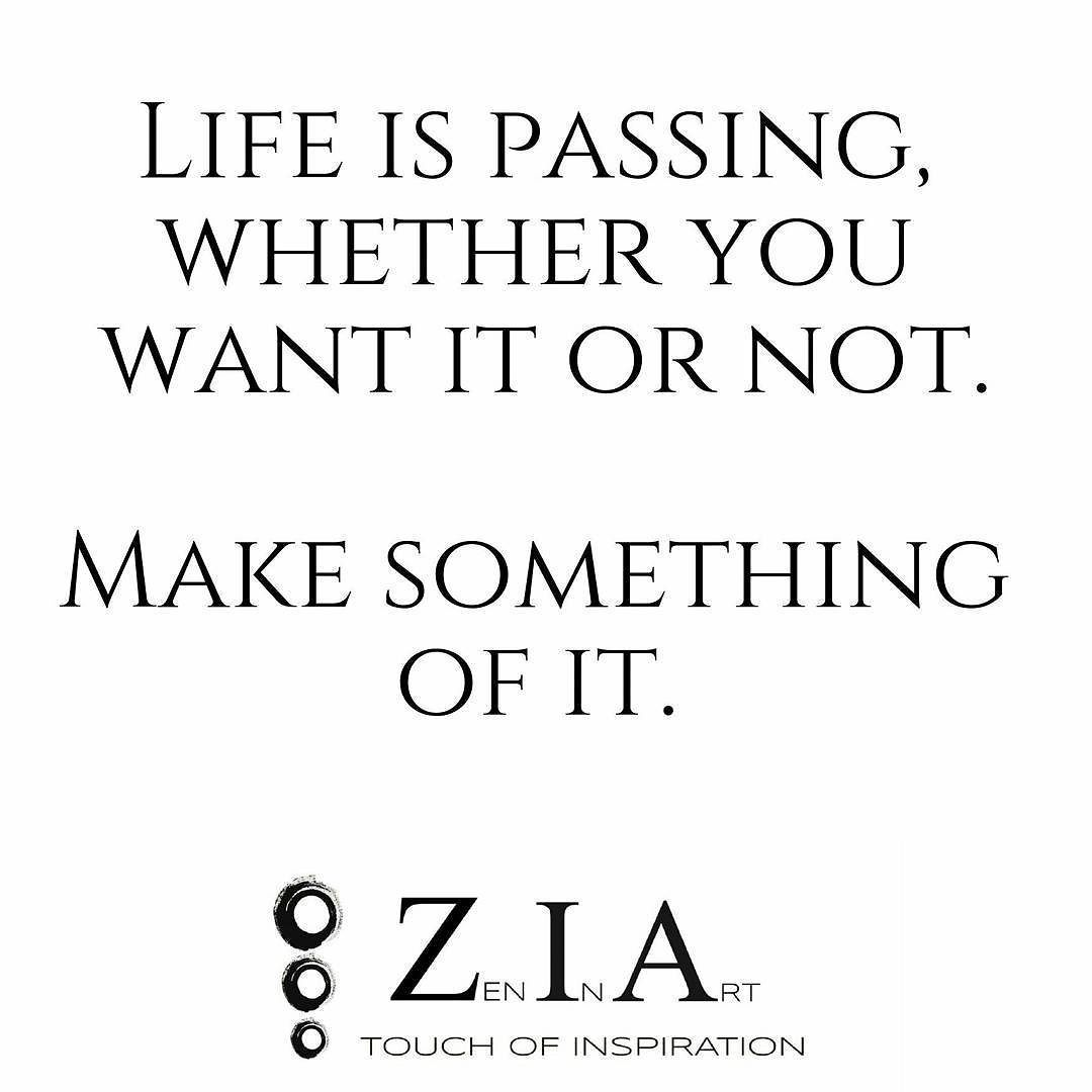 Quote Of Life Do Something With Itlife Death Meaning Purpose Zen
