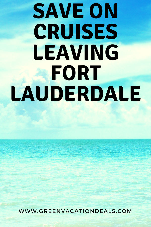 Save On Cruises From Fort Lauderdale