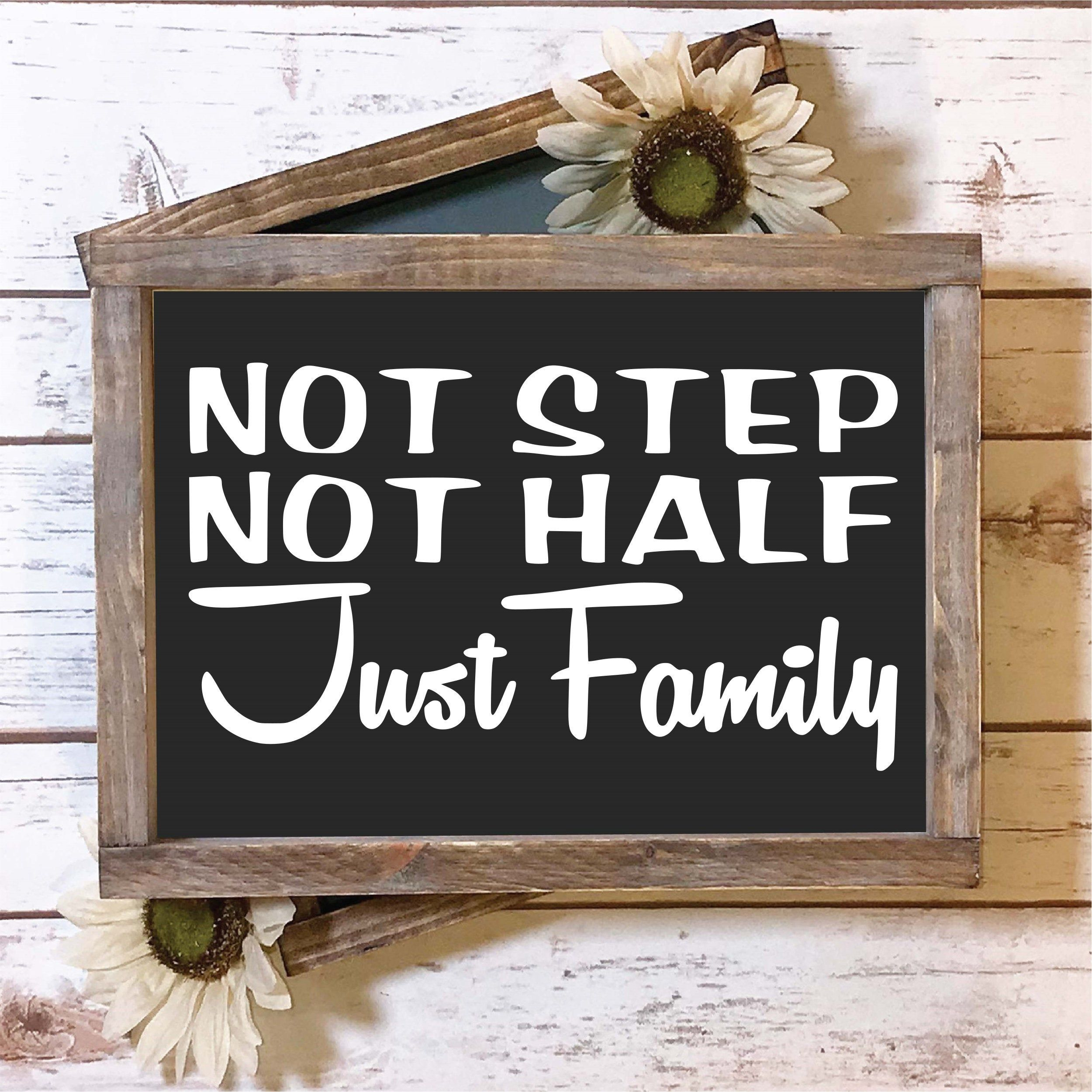 Family svg, Blended Family svg, Not Step Not Half Just