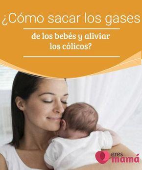 como calmar colicos y gases en bebes