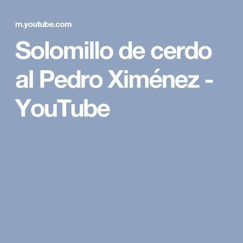 Solomillo de cerdo al Pedro Ximénez - YouTube
