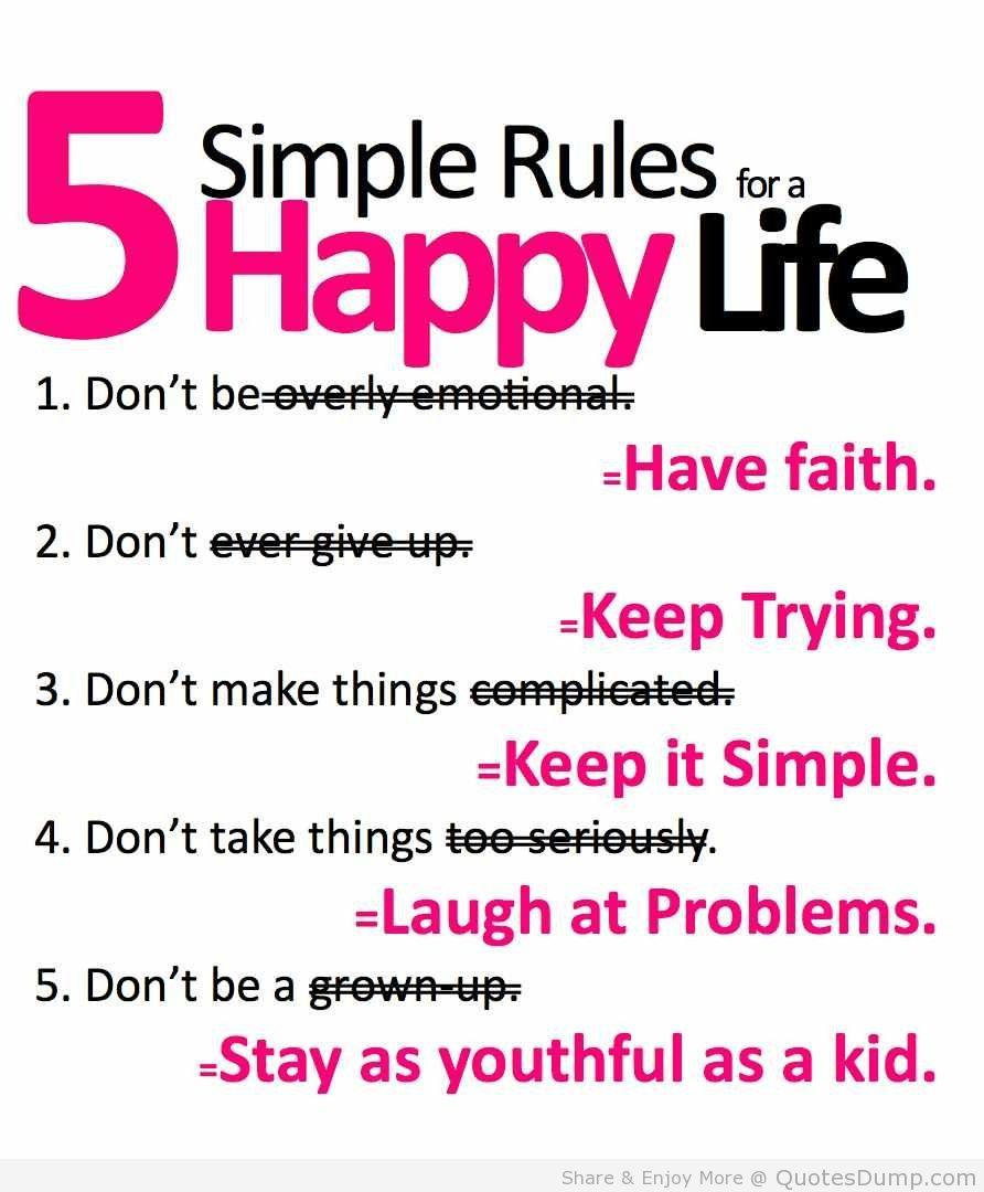 Happy Life Inspirational Quotes Life Quotesfive Simple Rules To Get Happyi Love How They