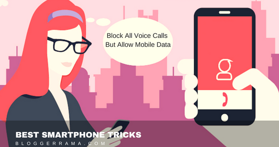Best SmartPhone Tricks Block All Voice Calls But Allow