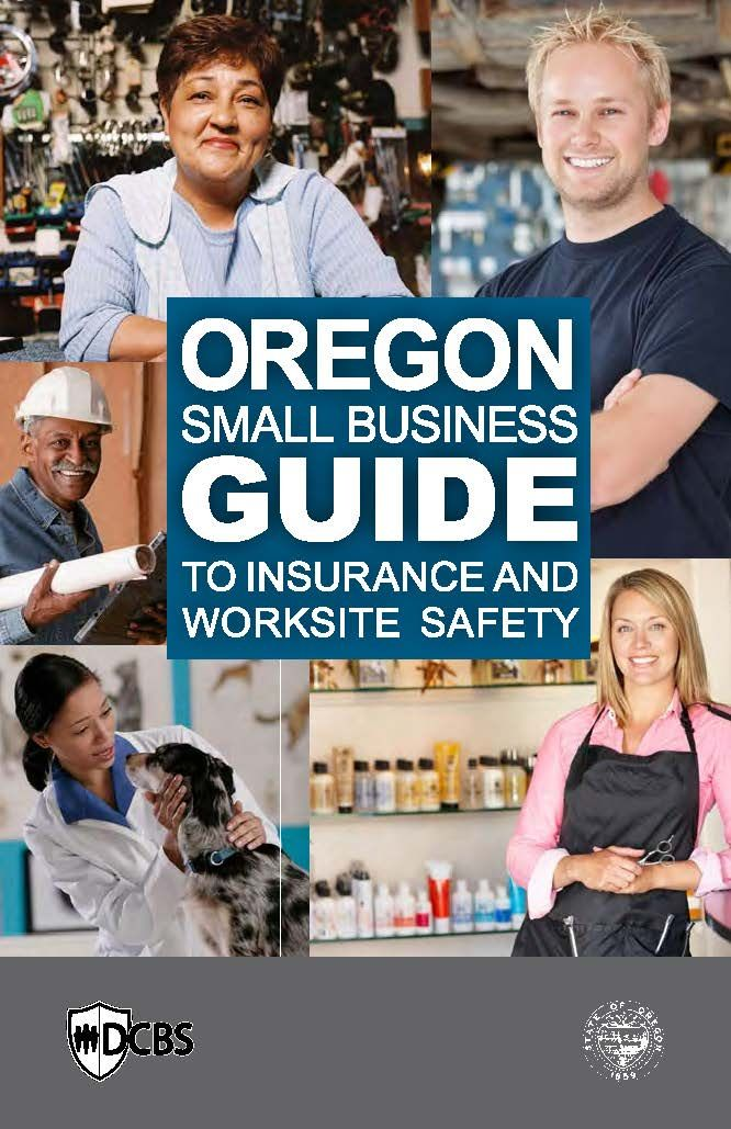 Oregon Small Business Guide To Insurance And Worksite Safety By