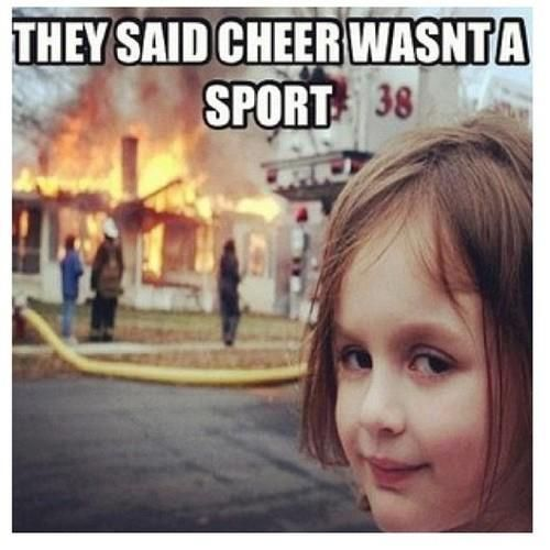 Funny Memes To Cheer Up A Girl : Its so annoying when people say cheer isnt a sport it is