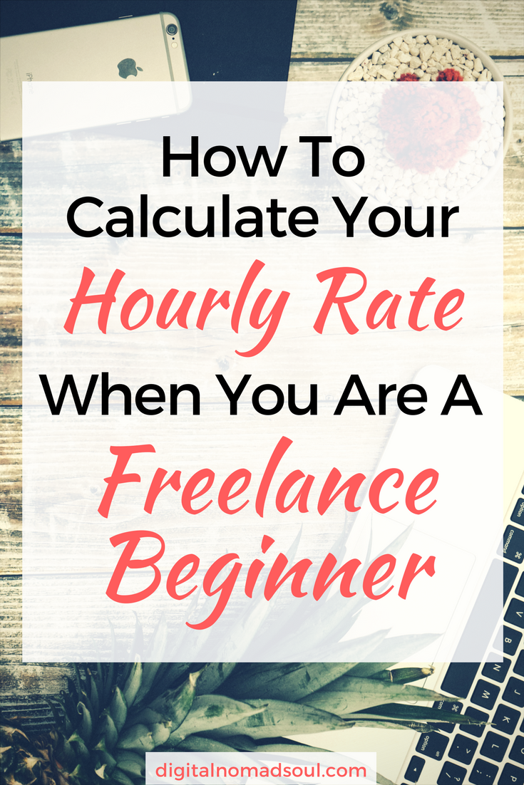 c565793ae333 3 Pro Strategies To Calculate Your Freelance Rate As A Beginner -  DigitalNomadSoul