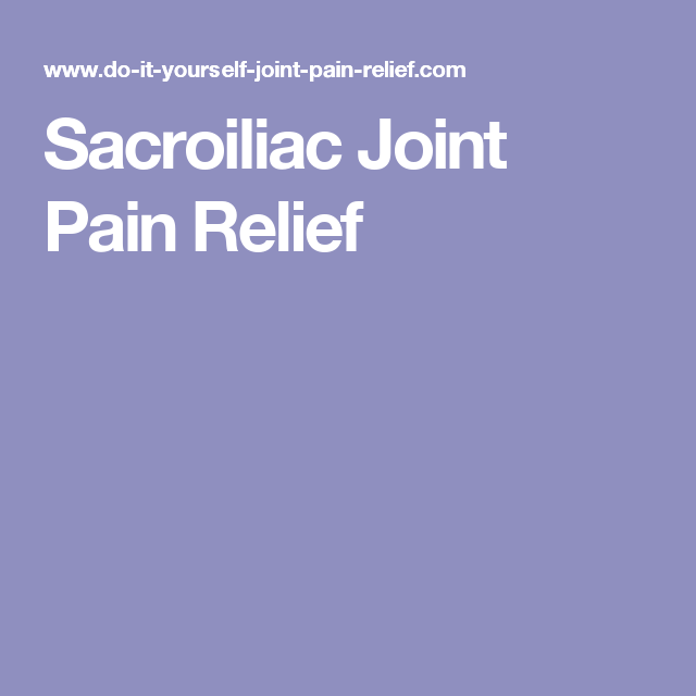 Sacroiliac joint pain relief backkneeshipsshoulderneck pain this do it yourself sacroiliac joint pain relief treatment can be done by anyone free yourself from pain in 3 simple stepsr freealso for sacroilliac solutioingenieria Gallery