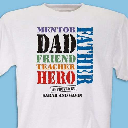 d70cc465 Friend Teacher Hero Personalized Fathers Day T-shirts. Let Dad know he  means everything to you with a handsome t-shirt like this.