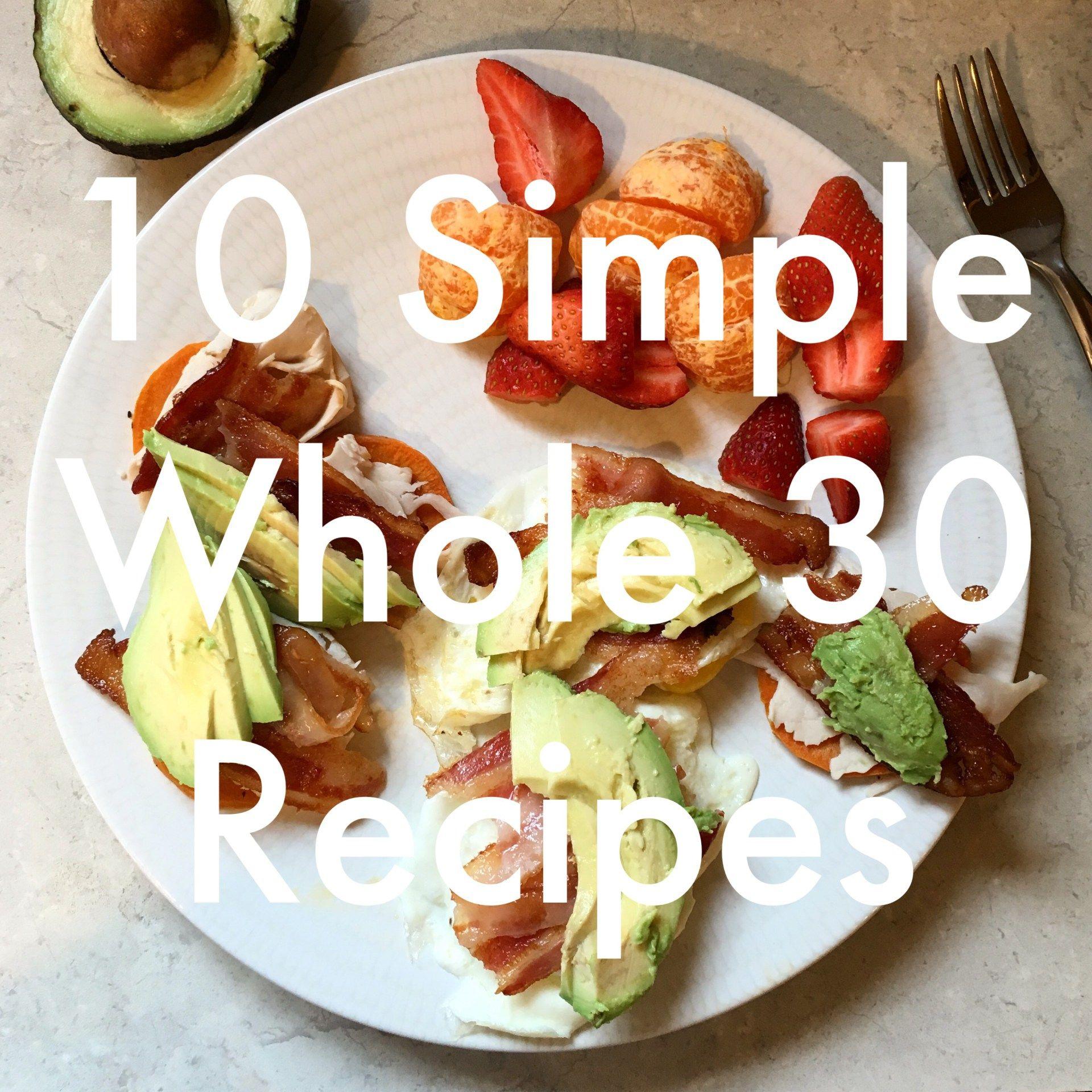simple whole 30 recipes