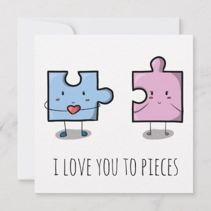 & love you to pieces& valentines card
